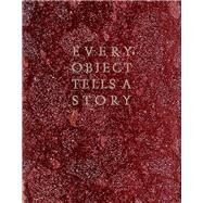 Every Object Tells a Story by Hoare, Oliver, 9781843681076