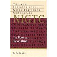 The Book of Revelation: A Commentary on the Greek Text by Beale, G. K., 9780802871077