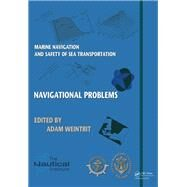 Marine Navigation and Safety of Sea Transportation: Navigational Problems by Weintrit; Adam, 9781138001077