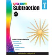 Subtraction, Grade 1 by Spectrum; Carson-Dellosa Publishing Company, Inc., 9781483831077