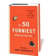The 50 Funniest American Writers: An Anthology of Humor from Mark Twain to the Onion by Borowitz, Andy, 9781598531077