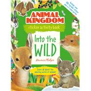 Animal Kingdom Sticker Activity Book: Into the Wild by Pledger, Maurice, 9781626861077