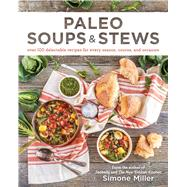 Paleo Soups & Stews by Miller, Simone, 9781628601077