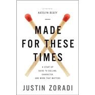 Made for These Times by Zoradi, Justin; Katelyn Beaty, 9780310351078