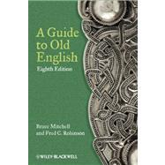 A Guide to Old English by Mitchell, Bruce; Robinson, Fred C., 9780470671078