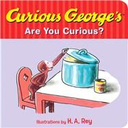 Curious George's Are You Curious? by Houghton Mifflin Company; Rey, H. A., 9780544611078