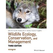 Wildlife Ecology, Conservation, and Management by Fryxell, John M., Ph.D.; Sinclair, Anthony R. E., Ph.D.; Caughley, Graeme, Ph.D., 9781118291078