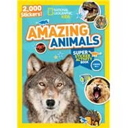 National Geographic Kids Amazing Animals Super Sticker Activity Book by NATIONAL GEOGRAPHIC KIDS, 9781426321078