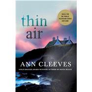 Thin Air A Shetland Mystery by Cleeves, Ann, 9781250091079