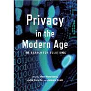 Privacy in the Modern Age: The Search for Solutions by Rotenberg, Marc; Horwitz, Julia; Scott, Jeramie, 9781620971079