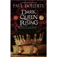 Dark Queen Rising by Doherty, Paul, 9781780291079