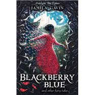Blackberry Blue by Gavin, Jamila; Collingridge, Richard, 9781848531079