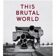 This Brutal World by Chadwick, Peter, 9780714871080