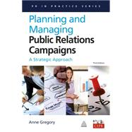 Planning and Managing Public Relations Campaigns by Gregory, Anne, 9780749451080