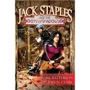 Jack Staples and the City of Shadows by Batterson, Mark; Clark, Joel N., 9780781411080