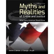 Myths and Realities of Crime and Justice by Barkan, Steven E., Ph.D.; Bryjak, George J., 9781449691080