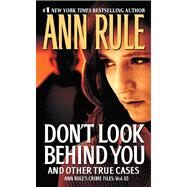 Don't Look Behind You Vol. 15 : And Other True Cases by Ann Rule, 9781451641080