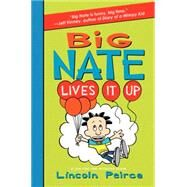 Big Nate Lives It Up by Peirce, Lincoln, 9780062111081