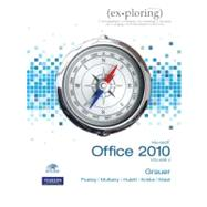Exploring Microsoft Office 2010 Volume 2 by Grauer, Robert T.; Poatsy, MaryAnne; Hulett, Michelle; Krebs, Cynthia; Mast, Keith; Mulbery, Keith; Hogan, Lynn, 9780135091081