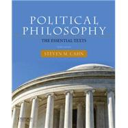 Political Philosophy The Essential Texts by Cahn, Steven, 9780190201081