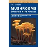 Field Guide to Mushrooms of Western North America by Davis, R. Michael; Sommer, Robert; Menge, John A., 9780520271081