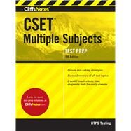 Cliffsnotes Cset Multiple Subjects by Btps Testing; Fisher, Stephen (CON); Mondragon-Gilmore, Joy, Ph.D. (CON); Bobrow, Jerry, Ph.d. (CON); Kohn, Ed (CON), 9780544651081