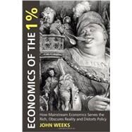 Economics of the 1% by Weeks, John F., 9780857281081