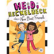 Heidi Heckelbeck Has a New Best Friend by Coven, Wanda; Burris, Priscilla, 9781534411081