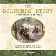 The Soldiers' Story: Vietnam in Their Own Words by Steinman, Ron, 9781577151081