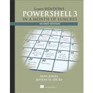 Learn Windows Powershell 3 in a Month of Lunches by Jones, Don; Hicks, Jeffery, 9781617291081