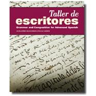 Taller de Escritores: Grammar and Composition for Advanced Spanish (w/Supersite Code) by Bleichmar, Guillermo; Canon, Paula, 9781617671081