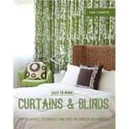 Easy to Make! Curtains & Blinds Expert Advice, Techniques and Tips for Window Treatments by Baker, Wendy, 9781910231081