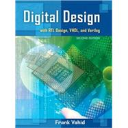 Digital Design with RTL Design, Verilog and VHDL, 2nd Edition by Frank Vahid (University of California, Riverside, USA. ), 9780470531082