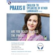 Praxis II: English to Speakers of Other Languages by Rosado, Luis A., 9780738611082