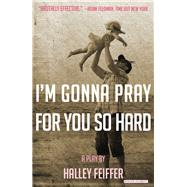I'm Gonna Pray for You So Hard by Feiffer, Halley, 9781468311082