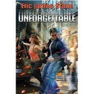 Unforgettable by Stone, Eric James, 9781476781082
