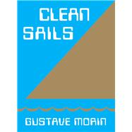 Clean Sails by Morin, Gustave, 9781554201082