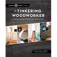 The Tinkering Woodworker by Cheung, Mike; Cheung, Paula (CRT), 9781940611082