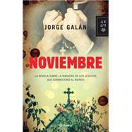 Noviembre / November by Galan, Jorge, 9786070731082