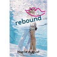 Rebound by August, Noelle, 9780062331083