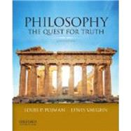 Philosophy The Quest For Truth by Pojman, Louis P.; Vaughn, Lewis, 9780199981083