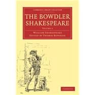 The Bowdler Shakespeare by Shakespeare, William; Bowdler, Thomas, 9781108001083
