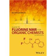Guide to Fluorine Nmr for Organic Chemists by Dolbier, William R., 9781118831083