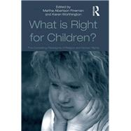 What Is Right for Children?: The Competing Paradigms of Religion and Human Rights by Fineman,Martha Albertson, 9781138251083