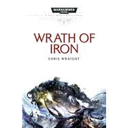 Wrath of Iron by Wraight, Chris, 9781785721083