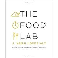 The Food Lab by Lopez-alt, J. Kenji, 9780393081084