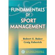 Fundamentals of Sport Management by Baker, Robert E.; Esherick, Craig, 9780736091084