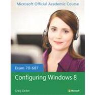 Configuring Windows 8 by Zacker, Craig; Baker, Ed (CON); Fullmer, Steven (CON); Stevens, Garrett (CON); Watson, Richard (CON), 9781118511084