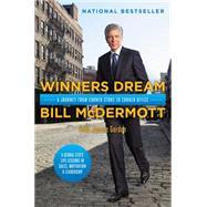 Winners Dream A Journey from Corner Store to Corner Office by McDermott, Bill; Gordon, Joanne, 9781476761084