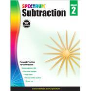Subtraction, Grade 2 by Spectrum; Carson-Dellosa Publishing Company, Inc., 9781483831084